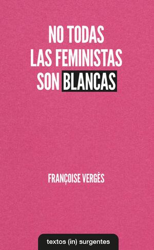 NO TODAS LAS FEMINISTAS SON BLANCAS